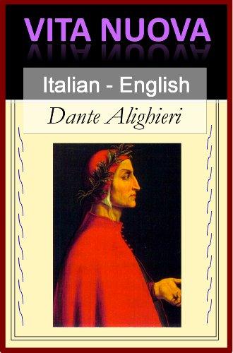 Vita Nuova - The New Life [Bilingual Italian-English Edition] - Paragraph by Pargraph Translation