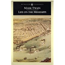 Life on the Mississippi (Penguin Classics)