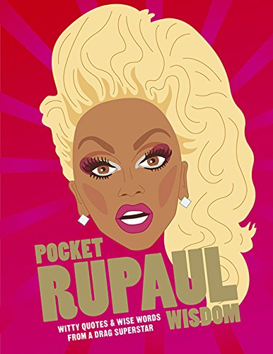Pocket RuPaul Wisdom: Witty quotes and wise words from a drag superstar por UBD Gregorys