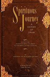 Spirituous Journey: A History of Drink, Book One by Jared McDaniel Brown (2009-06-10)