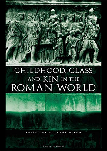 Childhood, Class and Kin in the Roman World