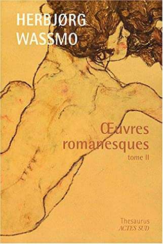 Wassmo Herbjorg - Oeuvres romanesques : Tome 2, Le Livre