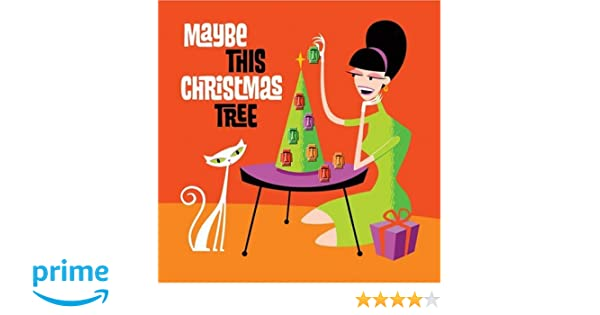 Maybe This Christmas Tree: Amazon.co.uk: Music