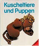 Kuscheltiere und Puppen (Schnittmuster und Dekovorschläge für drei Dutzend Spielsachen)
