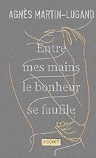 Entre mes mains le bonheur se faufile par Agnès Martin-Lugand