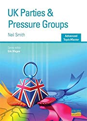 UK Parties and Pressure Groups Advanced Topic Master (Advanced Topic Masters)