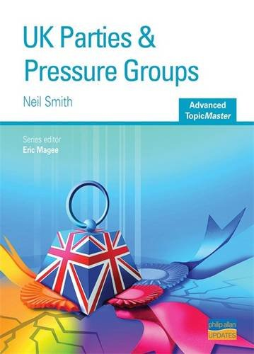 UK Parties and Pressure Groups Advanced Topic Master (Advanced Topic Masters S.) por Eric Magee