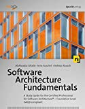 Software Architecture Fundamentals: A Study Guide for the Certified Professional for Software Architecture® - Foundation Level - iSAQB compliant