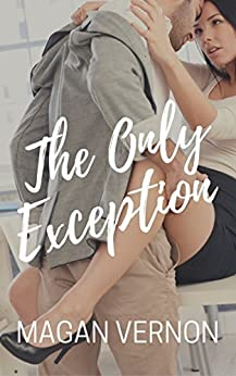 The Only Exception (The Only Series Book 1) by [Vernon, Magan]