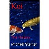 Koi: The History (English Edition)
