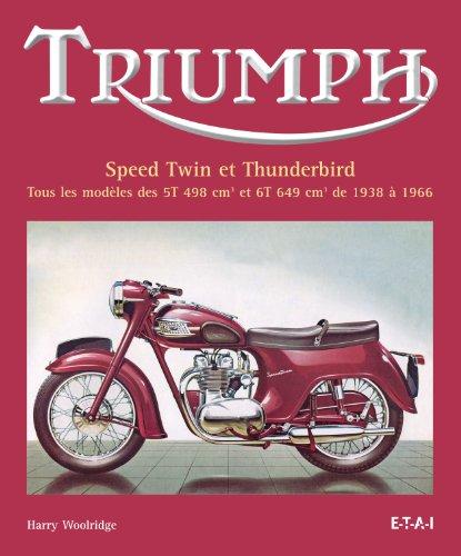 Triumph Speed Twin et Thunderbird : Tous les modèles des 5T 498 cm3 et 6T 649 cm3 de 1938 à 1966
