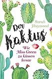 Der Kaktus: Wie Miss Green zu küssen lernte