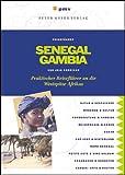 Senegal - Gambia: Praktischer Reiseführer an die Westspitze Afrikas