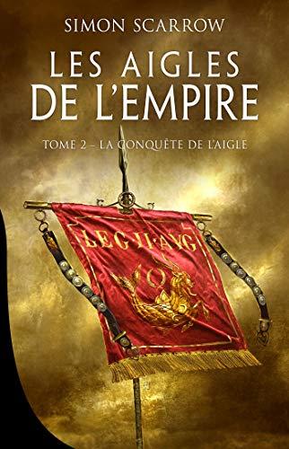 La Conquête de l'Aigle: Les Aigles de l'Empire, T2 par  Bragelonne