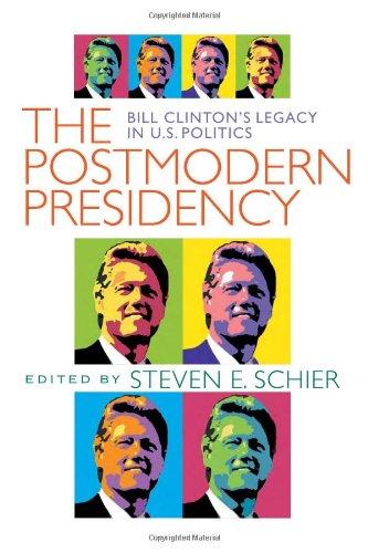 Postmodern Presidency: Bill Clinton's Legacy in U.S. Politics (Political Science) por Steven Schier