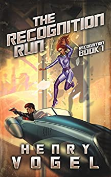 The Recognition Run: Recognition Book 1 by [Vogel, Henry]