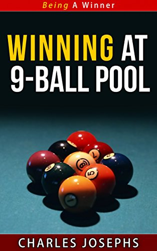Winning at 9-Ball Pool - Being A Winner Series (English Edition) por Charles Josephs