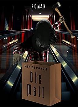 Die Mall: Roman