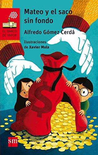 Mateo y el saco sin fondo (Barco de Vapor Roja) por Alfredo Gómez Cerdá