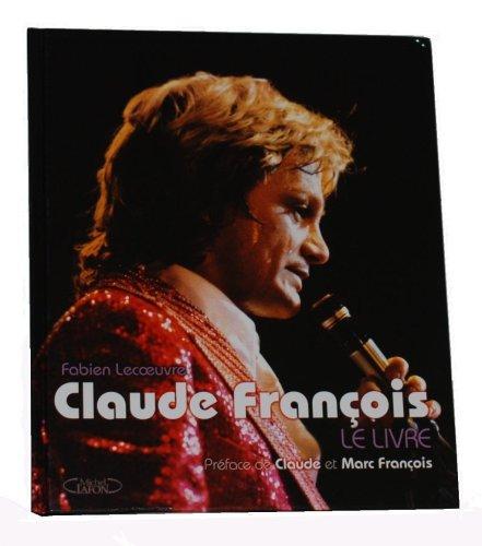 Claude François : Le livre par Fabien Lecoeuvre