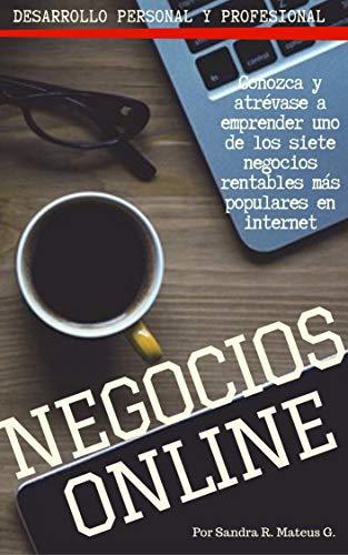 NEGOCIOS ON LINE. SIETE oportunidades rentables en internet ...