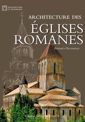 Architecture des Églises Romanes par Delamarre/Barbara