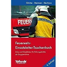 Feuerwehr-Einsatzleiter-Taschenbuch: Infos und Checklisten für Führungskräfte – Deutschland-Ausgabe –