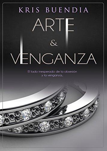 Arte y Venganza (Bilogía Arte y placer nº 2) por Kris Buendia