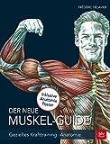 Der neue Muskel Guide: Gezieltes Krafttraining · Anatomie · Mit Poster - Frédéric Delavier