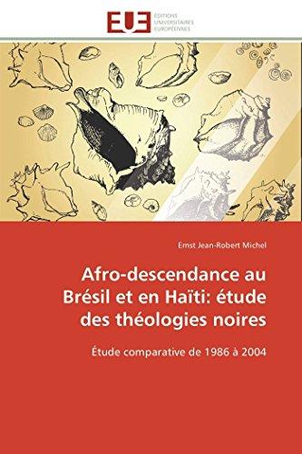 Afro-descendance au brésil et en haïti: étude des théologies noires par Ernst Jean-Robert Michel