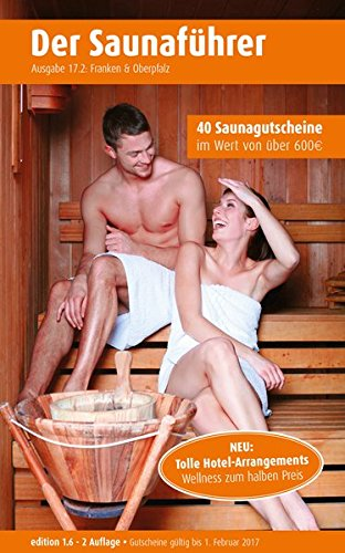 Region 17.2: Franken & Oberpfalz - Der regionale Saunaführer mit Gutscheinen (ehemalige Regionen 15.2 u. 17.1)