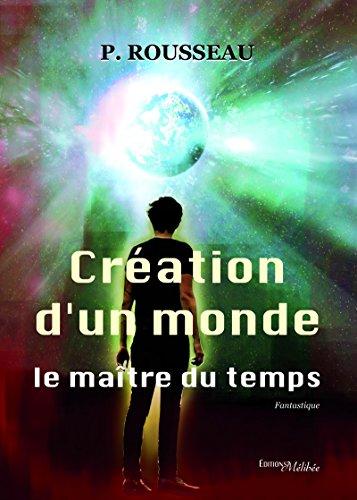 creation-dun-monde-le-maitre-du-temps