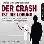 Der Crash ist die Lösung: Warum der f...