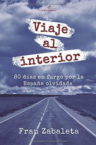 Viaje al interior: 80 días en furgo por la España olvidada (Nómadas) por Fran Zabaleta