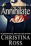 Annihilate Me (Vol. 4) (The Annihilate Me Series)