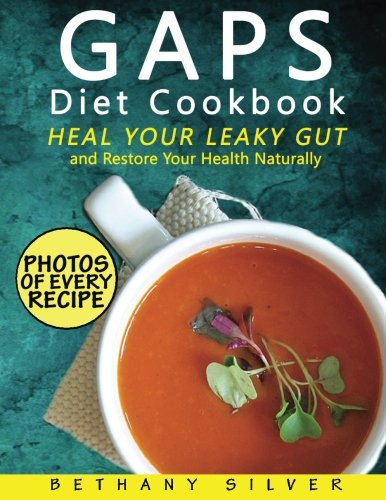 gaps-diet-cookbook-heal-your-leaky-gut-and-restore-your-health-naturally-gaps-recipes-for-every-stag