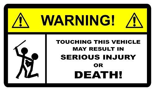 'Warning touching this Vehicle…' Lustiger Auto-Aufkleber für mehr Sicherheit