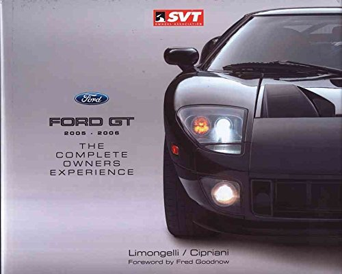 ford-gt-2005-2006-the-complete-owners-experience-by-author-joseph-v-limongelli-published-on-august-2