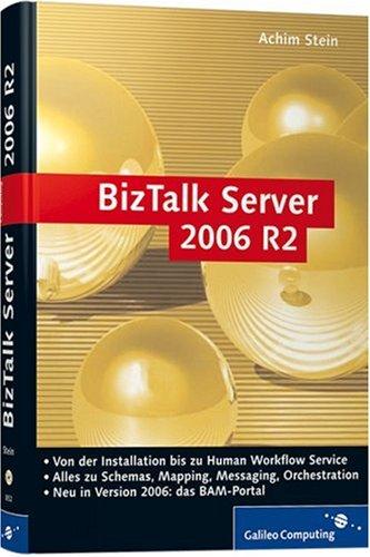 BizTalk Server 2006 R2 (Server Stein)