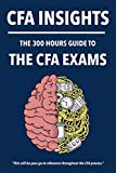 300 Hours Cfa Insights: An All-in-one Guide to the Entire Cfa Program