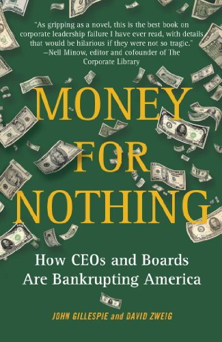 Money for Nothing: How CEOs and Boards Enrich Themselves While Bankrupting America (English Edition)