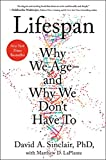 Lifespan: Why We Age_and Why We Don't Have To