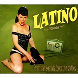 Latino Roots - Brazilian Sounds from the sixties Image haute définition (420 Ko) Latino Roots - Brazilian Sounds from the sixties