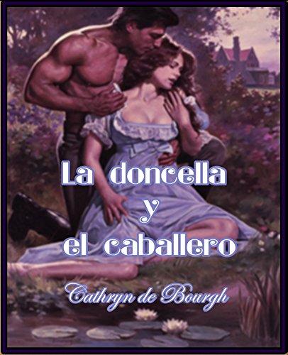 La doncella y el caballero por Cathryn de Bourgh