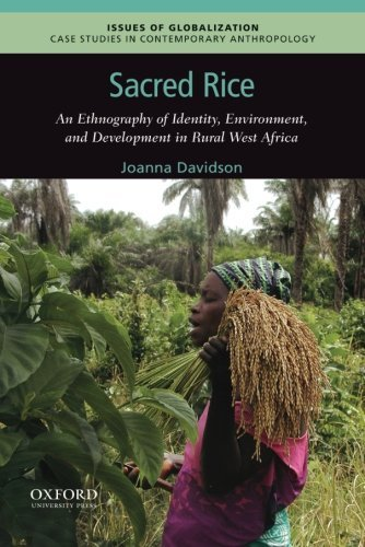 Sacred Rice: An Ethnography of Identity, Environment, and Development in Rural West Africa (Issues of Globalization:Case Studies in Contemporary Anthropology) by Joanna Davidson (2015-08-14)