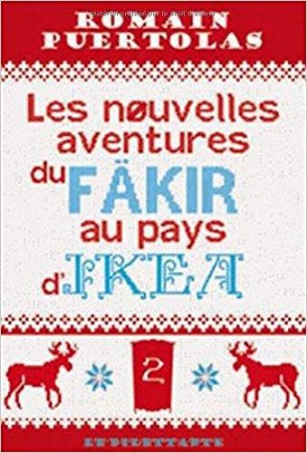 extraordinaire voyage du fakir qui était resté coincé dans une armoire Ikéa (L') [Série] (t.02) : nouvelles aventures du fakir au pays d'Ikea (Les)