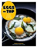 Image de Eggs on Top: Recipes Elevated by an Egg