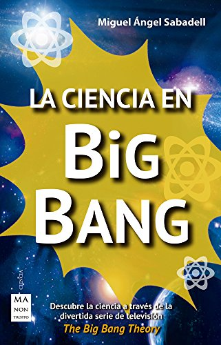 La ciencia en Big Bang (Science Series)