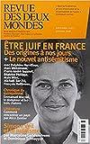 Revue des Deux Mondes. Decembre Janvier 2018. les Juifs et la France...