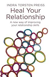 Heal Your Relationship (The Systemic View) by Indra Torsten Preiss (2015-10-24)